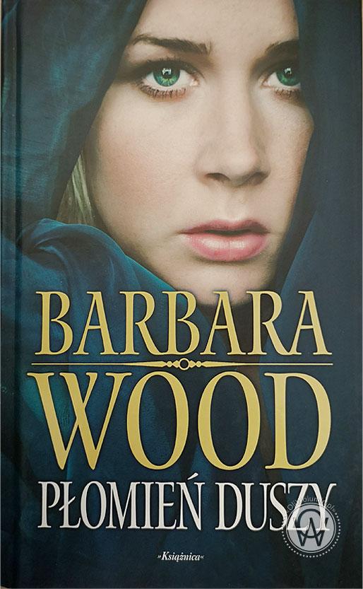 Barbara Wood Płomień Duszy