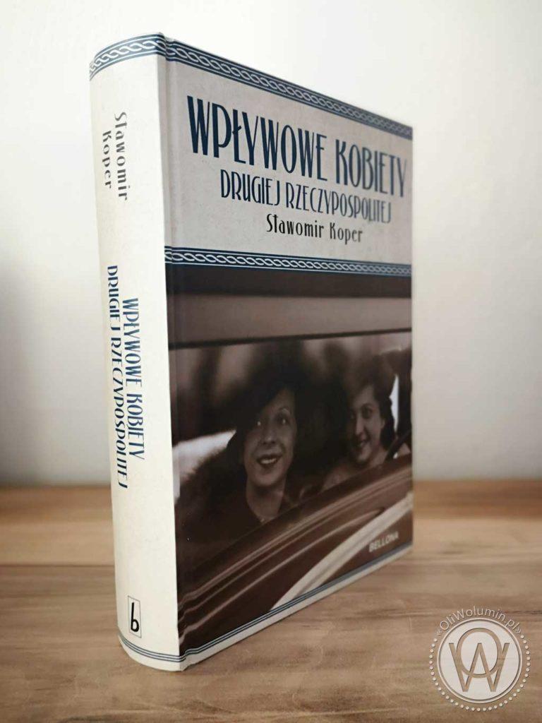 Sławomir Koper Wpływowe Kobiety Drugiej Rzeczypospolitej