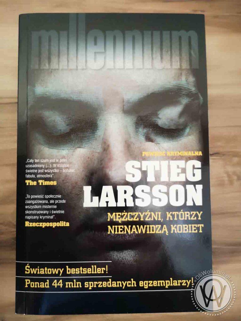 Stieg Larsson Milenium Tom I – Mężczyźni Którzy Nienawidzą Kobiet