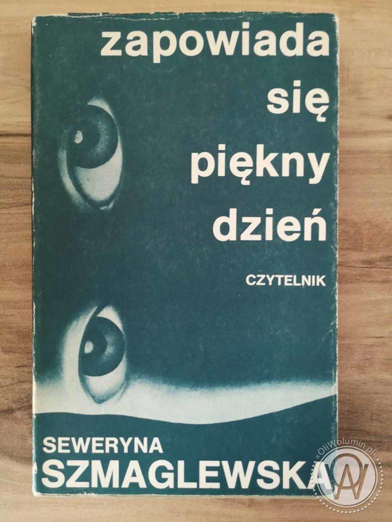Seweryna Szmaglewska Zapowiada Się Piękny Dzień