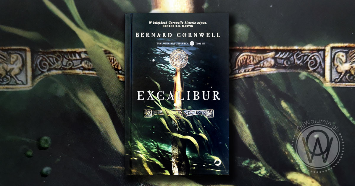 """Recenzja """"Excalibur"""" Bernard Cornwell"""