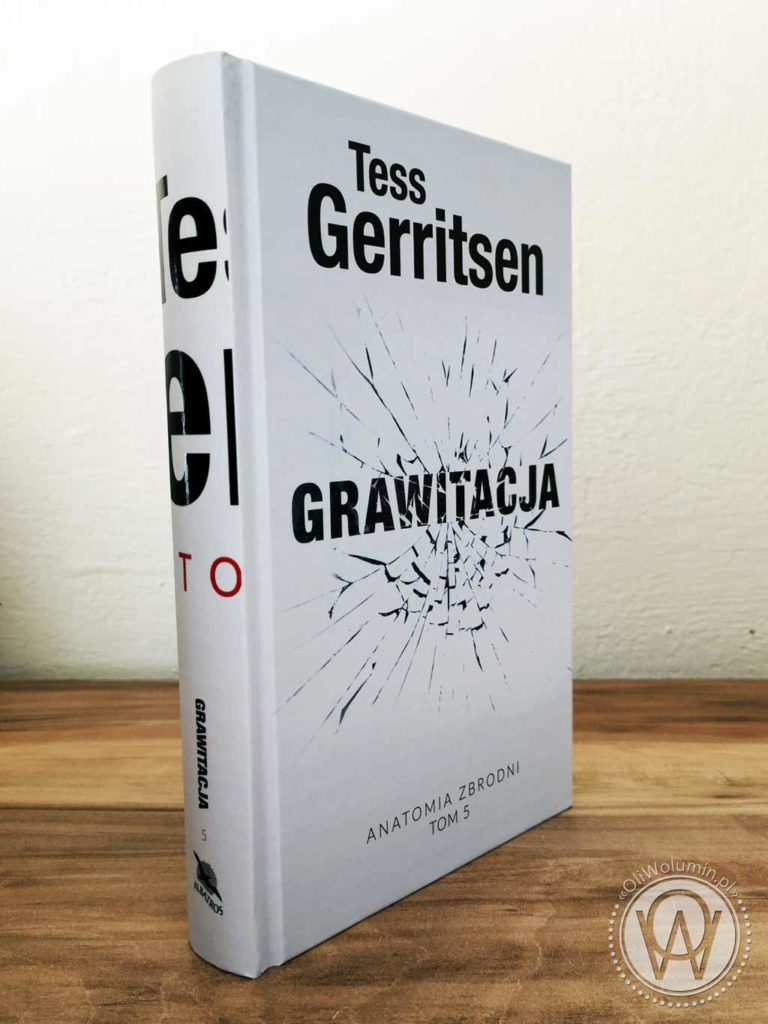 "Tess Gerritsen ""Grawitacja"""