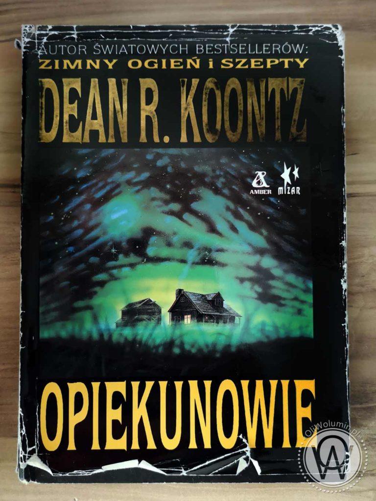 """Dean R. Koontz """"Opiekunowie"""""""