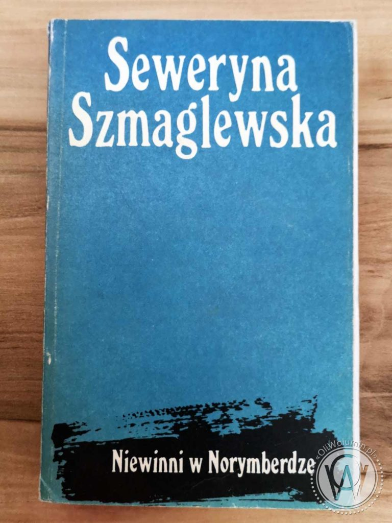 """Seweryna Szmaglewska """"Niewinni w Norymberdze"""""""