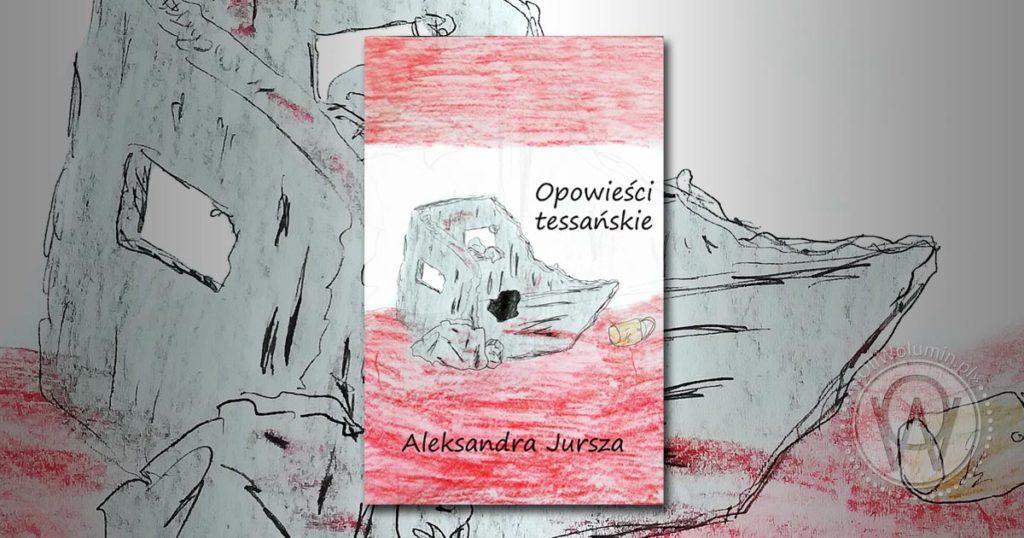 """Aleksandra Jursza """"Opowieści Tessańśkie"""""""