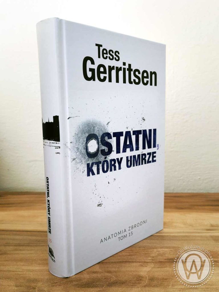 "Tess Gerritsen ""Ostatni, który umrze"""