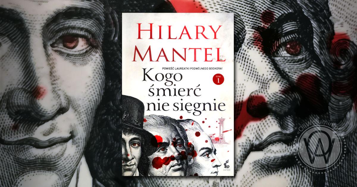 """Recenzja """"Kogo śmierć nie sięgnie"""" Hilary Mantel"""