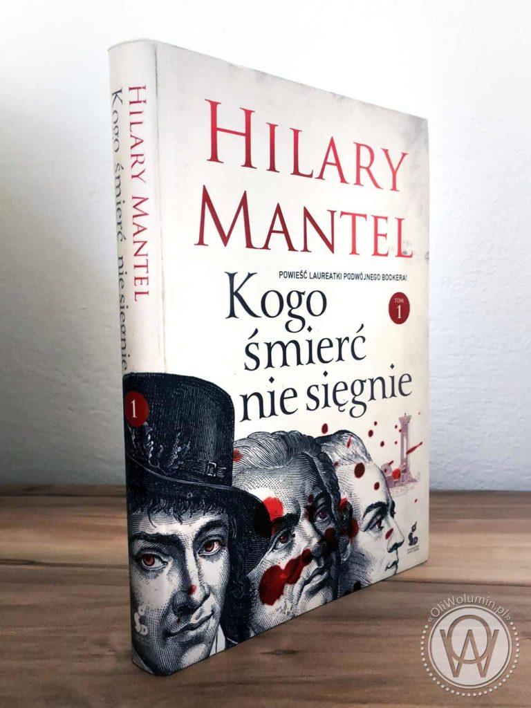 """Hilary Mantel """"Kogo śmierć nie sięgnie"""""""