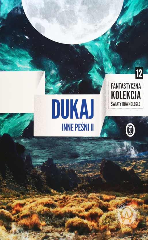 """Jacek Dukaj """"Inne Pieśni"""""""