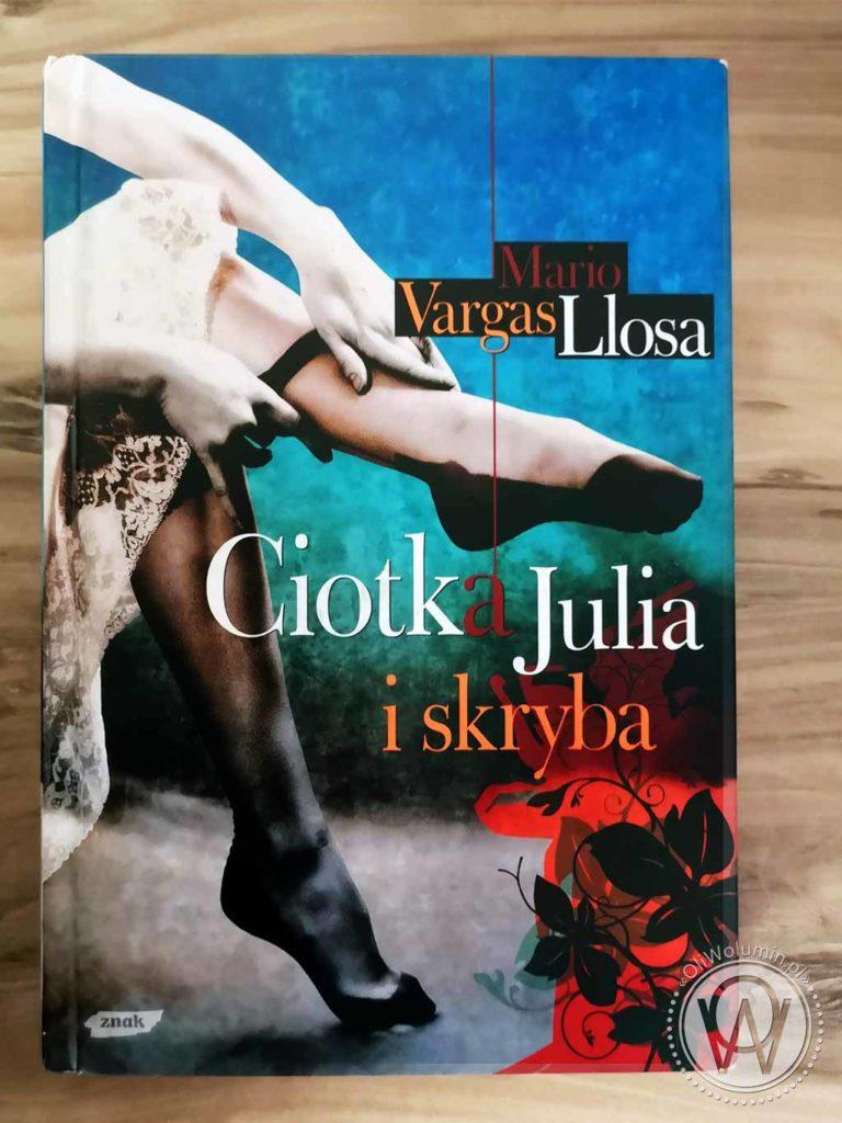 """Mario Vargas Llosa """"Ciotka Julia i skryba"""""""