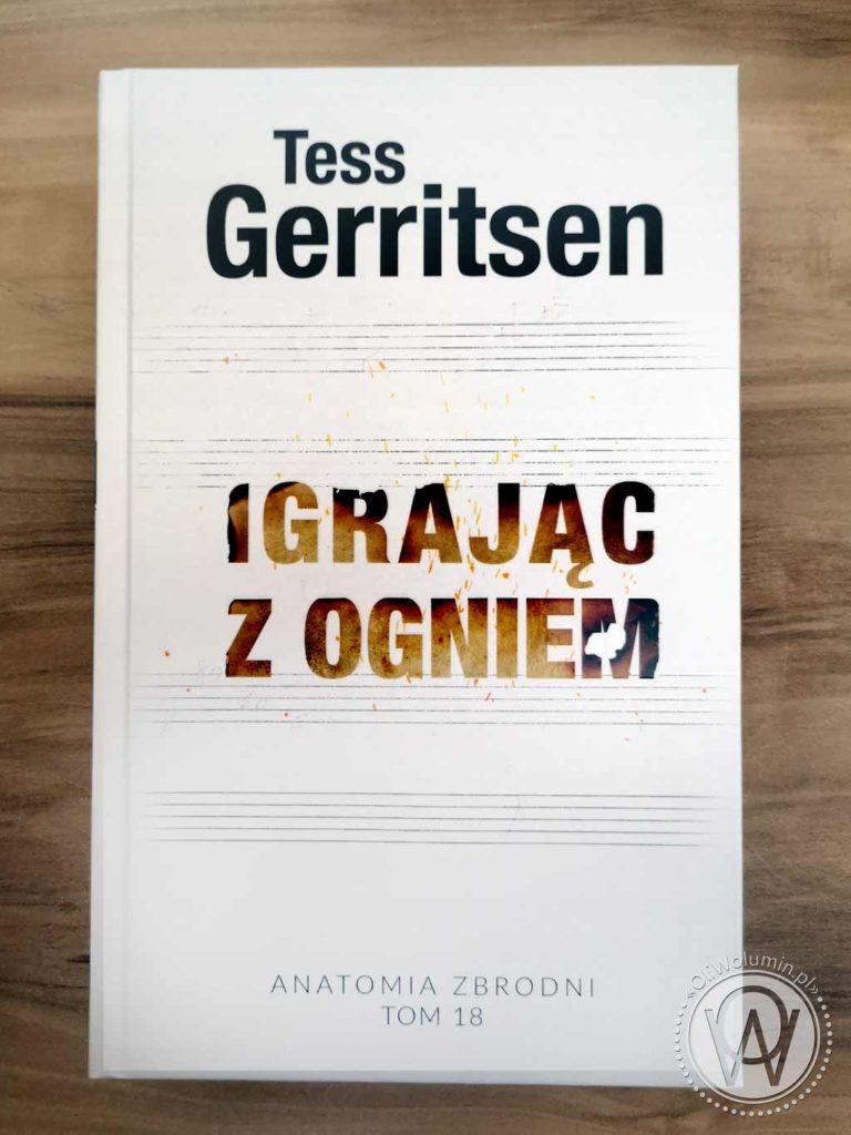"""Tess Gerritsen """"Igrając z ogniem"""""""