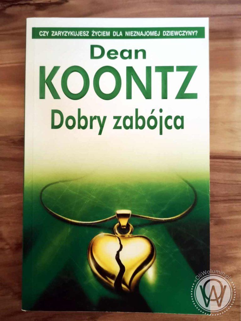 """Dean Koontz """"Dobry zabójca"""""""