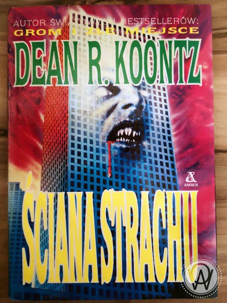 "Dean R. Koontz ""Ściana strachu"""