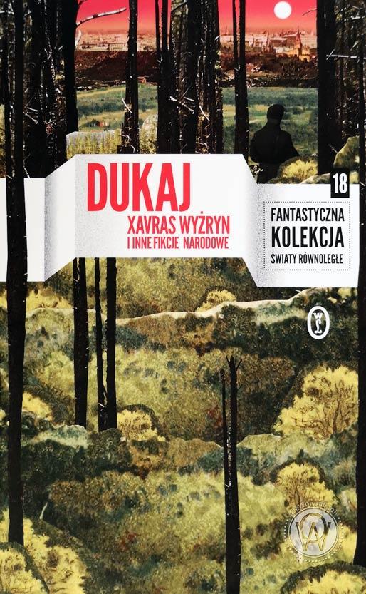 """Jacek Dukaj """"Xavras Wyżryn i inne fikcje narodowe"""""""