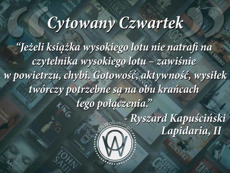 Cytowany czwartek Ryszard Kapuściński