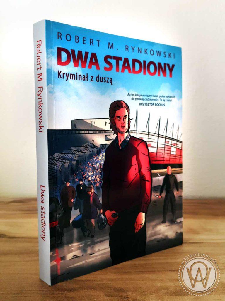 """Robert M. Rynkowski """"Dwa stadiony. Kryminał z duszą"""""""