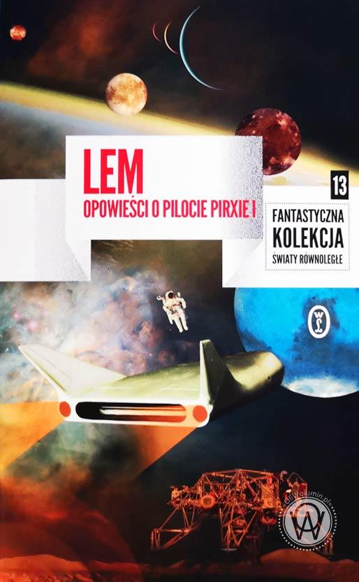 """Stanisław Lem """"Opowieści o pilocie Pirxie"""""""