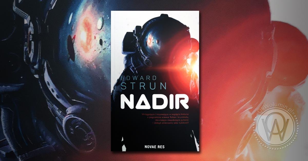 "Recenzja ""Nadir"" Edward Strun"