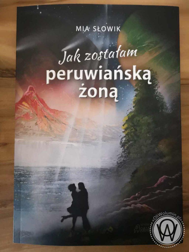 """Mia Słowik """"Jak zostałam peruwiańską żoną"""""""