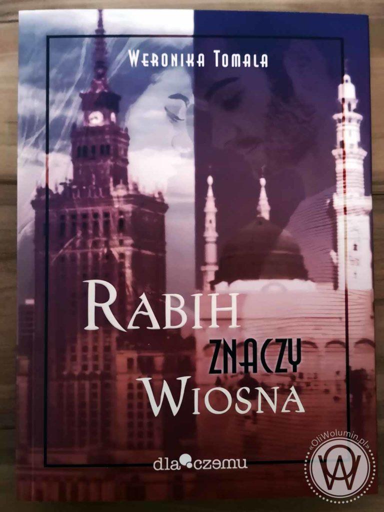 """""""Rabih znaczy wiosna"""" Weronika Tomala"""