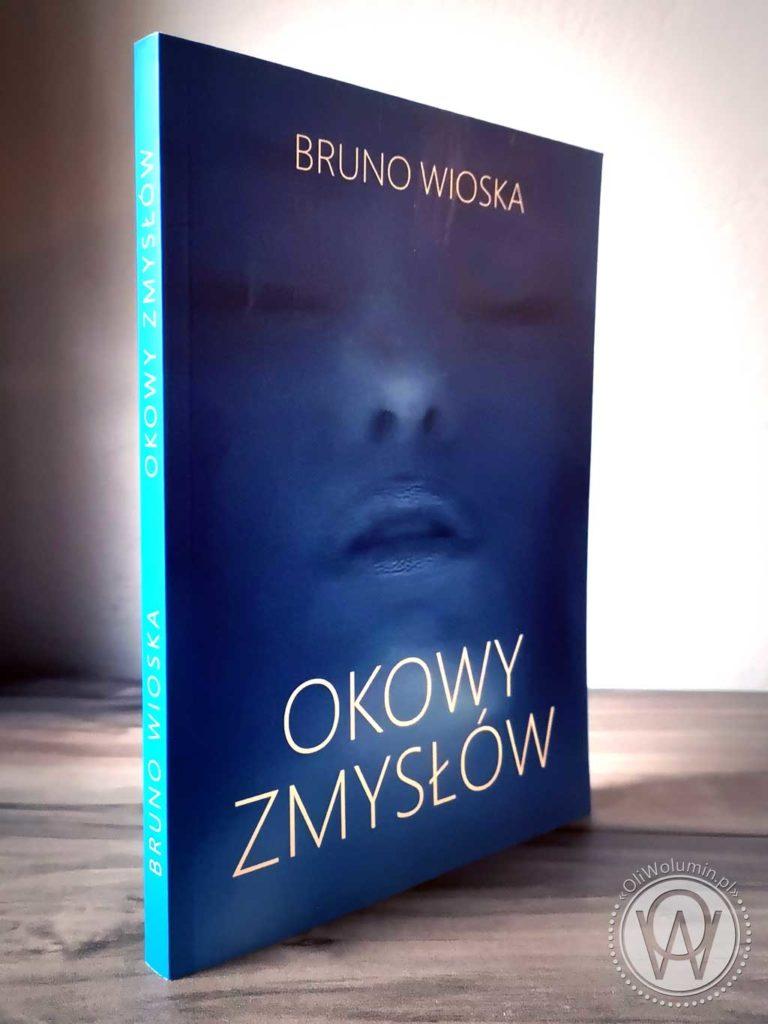 """Bruno Wioska """"Okowy zmysłów"""""""