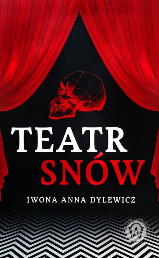"""Iwona Anna Dylewicz """"Teatr Snów"""""""