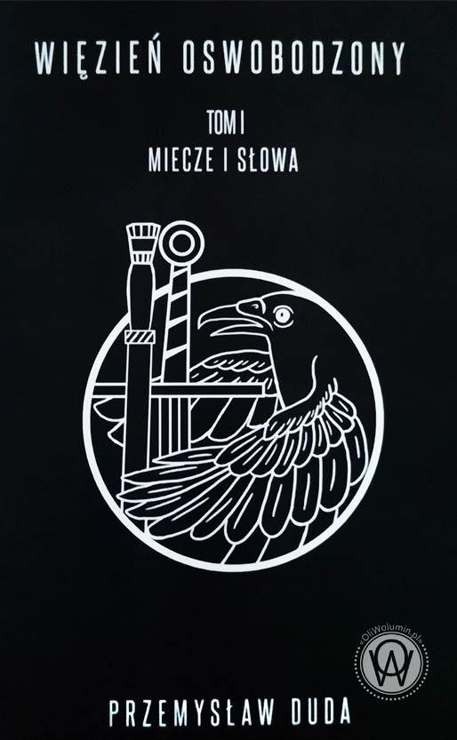 """Przemysław Duda """"Miecze i słowa"""" Trylogia """"Więzień oswobodzony"""" Tom 1"""