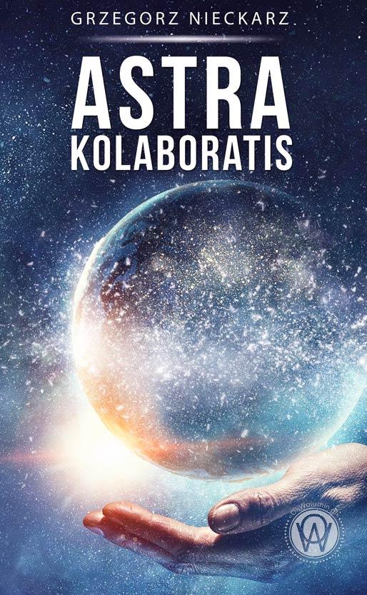 """Grzegorz Nieckarz """"Astra kolaboratis"""""""