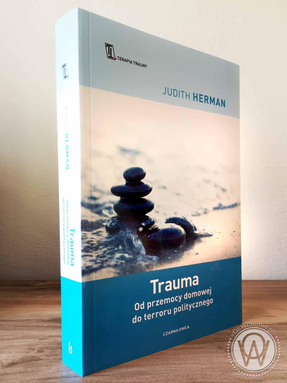 """Judith Herman """"Trauma. Od przemocy domowej do terroru politycznego"""""""