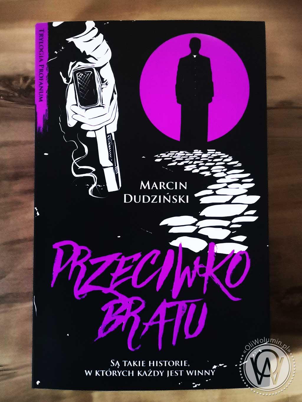 """Marcin Dudziński """"Przeciwko bratu"""""""