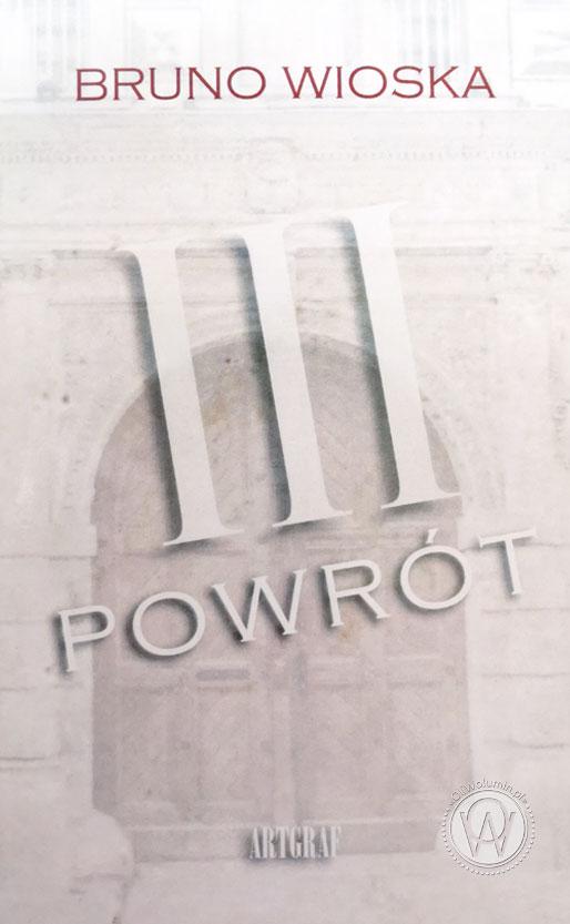 """""""III Powrót"""" Bruno Wioska"""