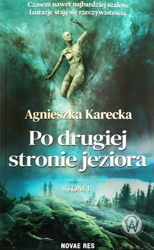 """Agnieszka Karecka """"Po drugiej stronie jeziora"""""""