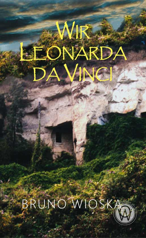 """Wir Leonarda Da Vinci"" Bruno Wioska"