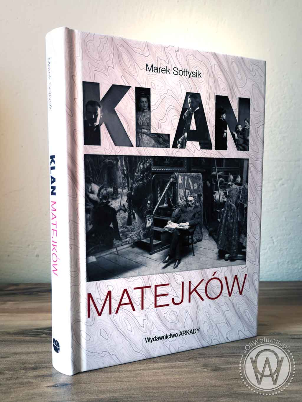 """Klan Matejków"" Marek Sołtysik"