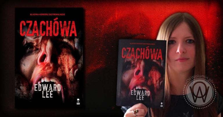 """Recenzja """"Czachówa"""" Edward Lee"""
