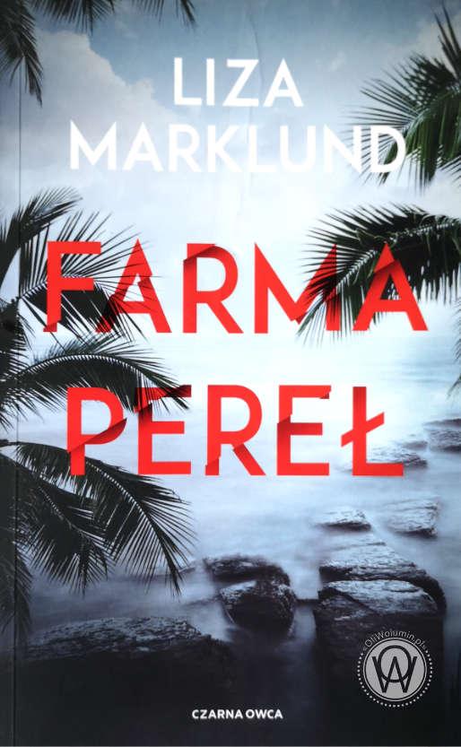 """""""Farma pereł"""" Liza Marklund"""
