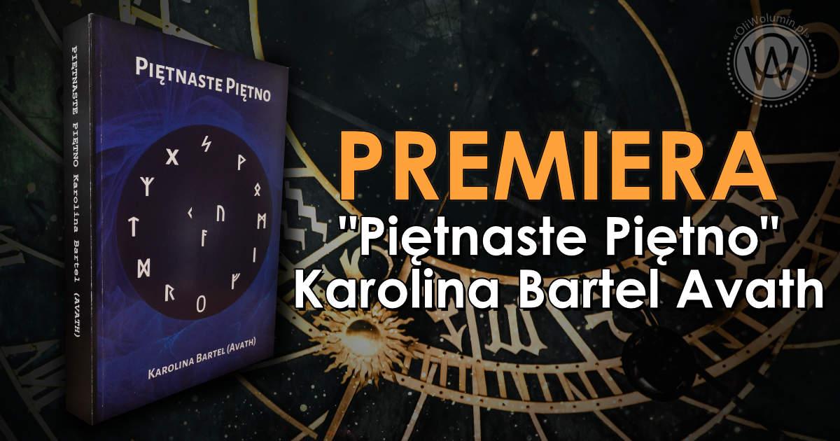 """Piętnaste Piętno"" Karolina Bartel"