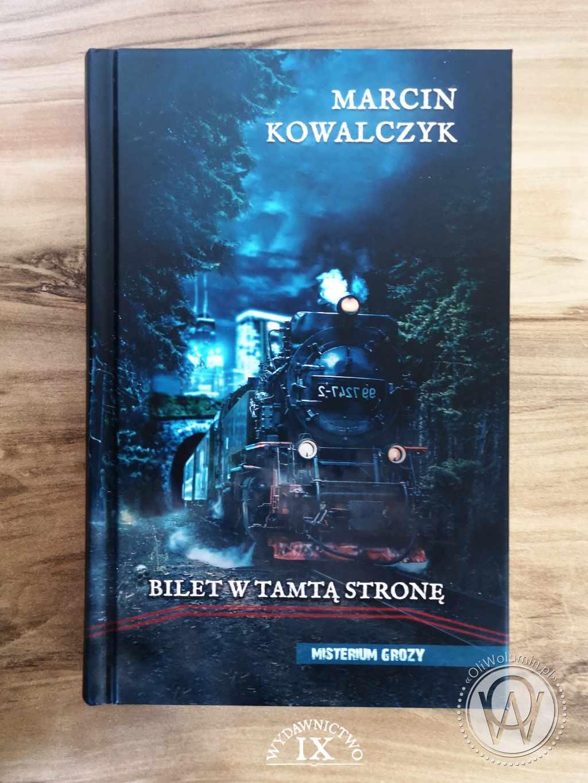 Bilet w tamtą stronę - Marcin Kowalczyk