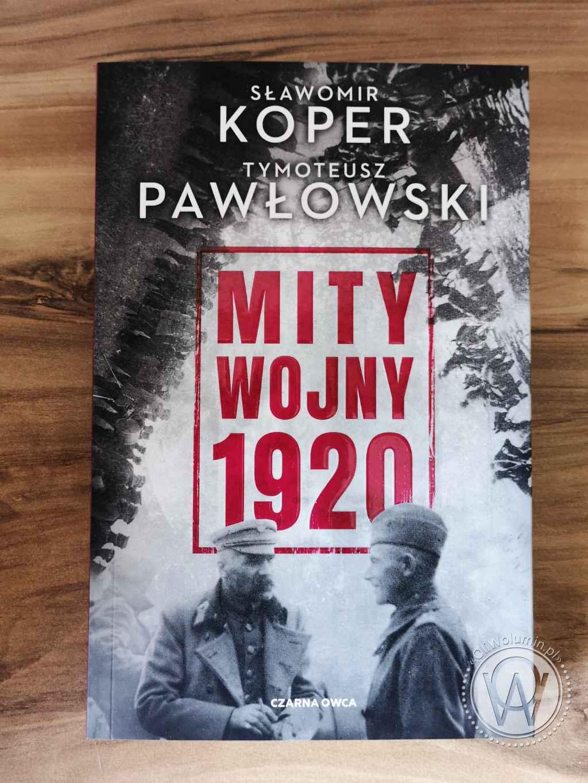 Mity Wojny 1920 - Sławomir Koper, Tymoteusz Pawłowski