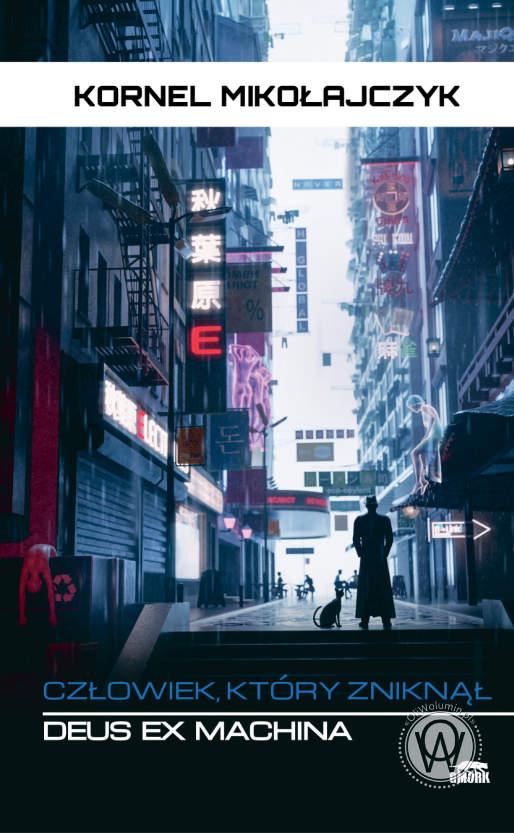 Deus Ex Machina. Człowiek który zniknął - Kornel Mikołajczyk
