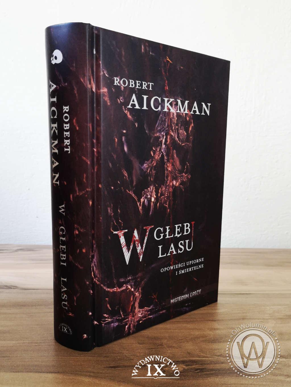 W głębi lasu. Opowieści upiorne i śmiertelne - Robert Aickman