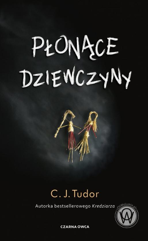 C.J. Tudor - Płonące dziewczyny