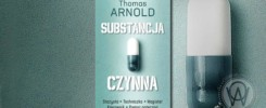 "Thomas Arnold ""Substancja czynna"""