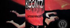 "Recenzja ""Intensywność"" Dean Koontz"