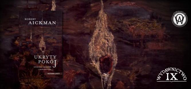 Ukryty pokój. Opowieści osobliwe i makabryczne - Robert Aickman