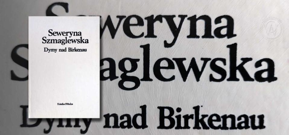 Seweryna Szmaglewska Dymy nad Birkenau