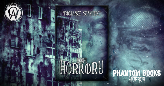 Dom horroru - Tomasz Siwiec