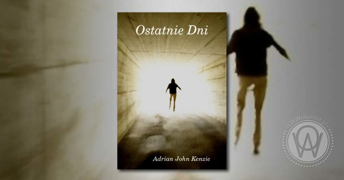 """Recenzja """"Ostatnie dnie"""" Adrian John Kenzie"""