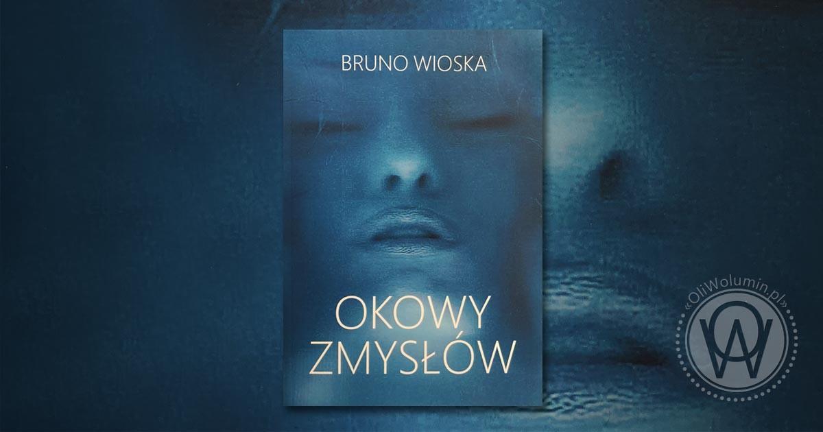 """Recenzja """"Okowy zmysłów"""" Bruno Wioska"""