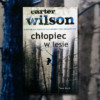 "Recenzja ""Chłopiec w lesie"" Carter Wilson"